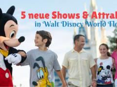 Walt Disney World: Alle neuen Rides & Attraktionen auf einen Blick