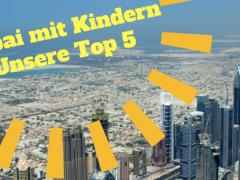 5 Dinge, die Sie mit Ihren Kindern in Dubai erleben sollten